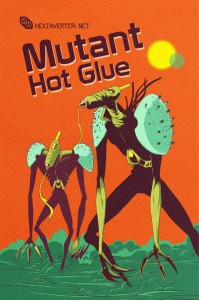 MUTANT_HOTGLUE_promo_web_SMALL
